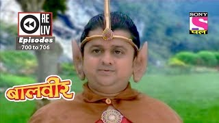 Weekly Reliv | Baalveer | 26th August to 1st September 2017 | Episode 700 to 706