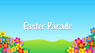 Easter Parade song for schools and children | sing along with lyrics