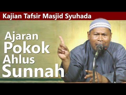 Kajian Tafsir : Mengenal Ajaran Pokok Ahlus Sunnah - Ustadz Arifin Riddin