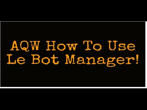 AQW how to use le bot manager!