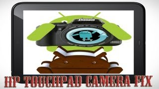 Camera Fix Version 15 CM9 Official Nightly Patch! for the HP TouchPad & CyanogenMod 9