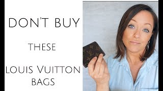 Louis Vuitton Bags - Which ones NOT to buy