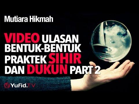 Video Ulasan Bentuk-bentuk Praktek Sihir Dan Dukun Part 2 - Ustadz Ahmad Zainuddin, Lc.