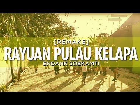 [Remake] Rayuan Pulau Kelapa - Endank Soekamti (Om2 RT 3 GMM)