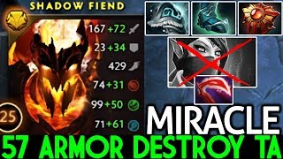 Miracle- [Shadow Fiend] This is way Pro Destroy TA with 57 Armor Build 7.21 Dota 2