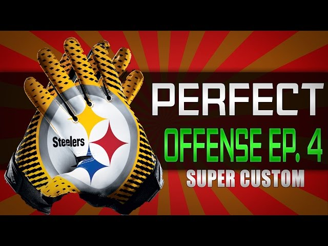 Madden 15 | The Perfect Offense Episode #4 | Pittsburgh Steelers | Madden 15