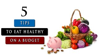 How to eat HEALTHY FOOD on a BUDGET | 5 Tips You Need To Know