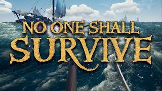 No One Shall Survive - Sea Of Thieves