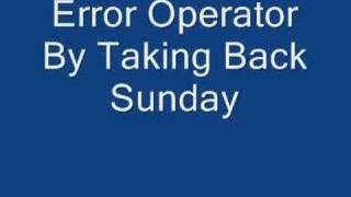 Watch Taking Back Sunday Error Operator video