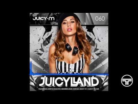 Juicy M - Juicyland RadioShow #060