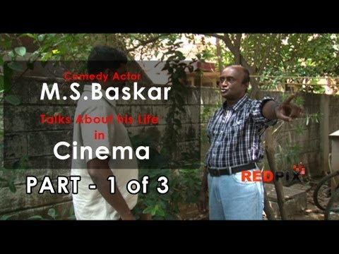 A casual Talk with Tamil cinema comedian M S Baskar - part 1...