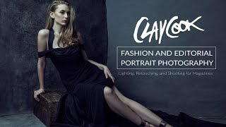 Clay Cook - Fashion and Editorial Portrait Photography Tutorial