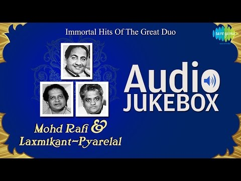 Hits Of Mohammad Rafi & Laxmikant Pyarelal | Top Ten Hits | Audio Jukebox