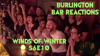GAME OF THRONES Reactions at Burlington Bar S6E10 /// WINDS OF WINTER Pt 1 \