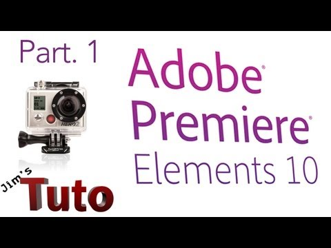 Adobe Premiere Elements 10 : Les Bases Part1