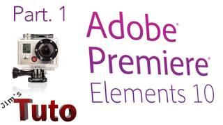 Adobe Premiere Elements 10 : Les Bases Part1