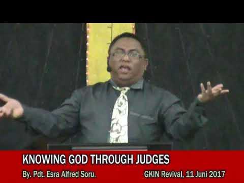 Pdt. Esra Alfred Soru : KNOWING GOD THROUGH JUDGES