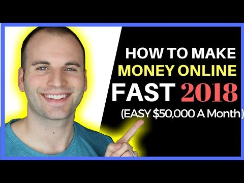 How To Make Money Online FAST 2018 EASY $50.000 A Month