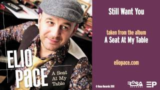 Watch Elio Pace Still Want You video