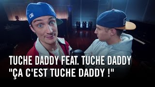 "Tuche Daddy feat. Tuche Daddy - ""Ça c'est Tuche Daddy !"""