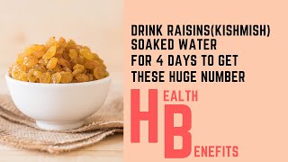DRINK RAISINS (Kishmish) SOAKED WATER FOR 4 DAYS TO GET THESE HUGE NUMBER HEALTH BENEFITS