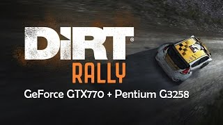 DiRT Rally, play on G3258 + 770GTX