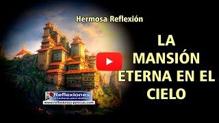 La mansión eterna en el cielo - Reflexiones cristianas