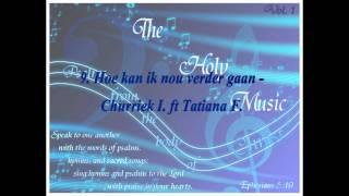 9 Hoe kan ik nou verder gaan   Churriek I  ft Tatiana F