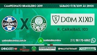 AO VIVO - Grêmio x Palmeiras - Campeonato Brasileiro 2019 - 15ª rodada - Transmissão no Dom Xixo
