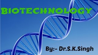 Biotechnology Principles and Processes class 12th  Biology for NEET/AIIMS/AIPMT ( PART -1)