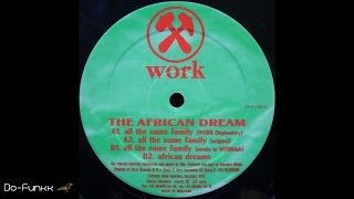 The African Dream - All The Same Family (Original)