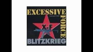 Watch Excessive Force Blitzkrieg reprise video