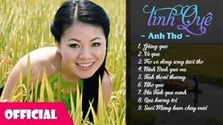 Anh Thơ - Album Tình Quê | Nhạc quê hương hay nhất