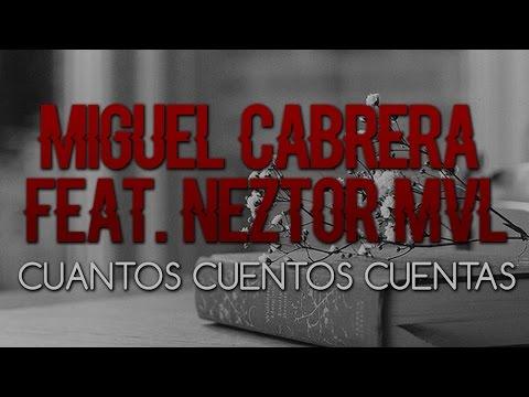 Neztor Mvl - Cuantos Cuentos Cuentas (Feat.Miguel Cabrera)