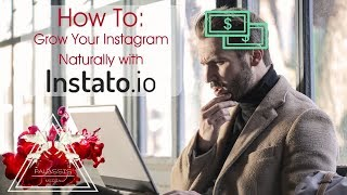 How To: Grow Your Instagram Naturally Using Instato.io