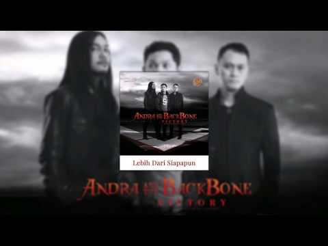 download lagu Andra And The BackBone - Lebih Dari Siapapun gratis