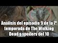 Análisis del episodio 9 de la 7º temporada de The Walking Dead y spoilers del 10