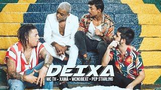 MC TH e Xamã - Deixa feat. WC no Beat e Pep Starling