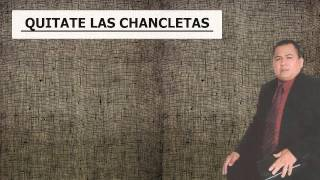 Quitate las chancletas