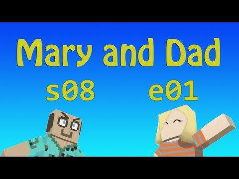 MADMA s08e01 Dad+Mary POV: 'Ben' A Long Time / Mary and Dad's Minecraft Adventures
