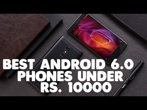 Best Marshmallow Phones Under Rs. 10000 [2017]