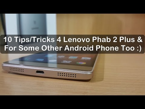 😎10 Tips and Tricks for Lenovo Phab 2 Plus/Lenovo Smartphone's 😍