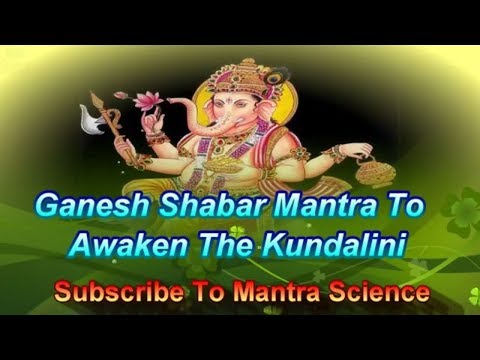Awaken The Kundalini - Ganesh Shabar Mantra video