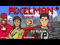 Pixelman Part 2 Live!