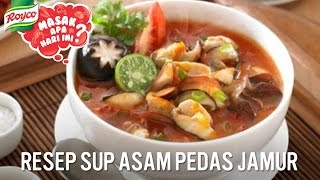 Cooking with Chef Billy: Sup Asam Pedas Jamur