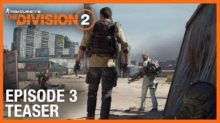 Tom Clancy's The Division 2: E3 2019 Episode 3 Teaser Trailer | Ubisoft [NA]