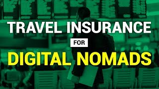 7 Things Every Digital Nomad Should Know About Travel Insurance
