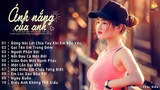 Nhạc Trẻ Buồn Thất Tình Cho Người Vừa Chia Tay - 20 Ca Khúc Nhạc Trẻ Hay Nhất Hiện Nay