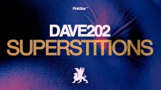 Dave202 - Superstitions (Original Festival Mix)