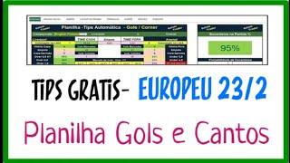 4 TIPS GRÁTIS - EUROPEU JOGOS 23/2/19 - Planilha Gols e Escanteios. HD
